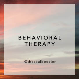 BEHAVIORAL THERAPY sessions by THE SOUL BOOSTER® Psychotherapist